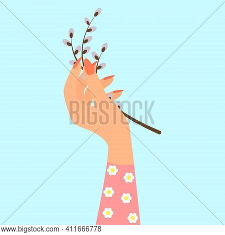 A Woman's Hand With A Willow Branch. Vector Spring Illustration. The Concept Of A Happy Easter. Post