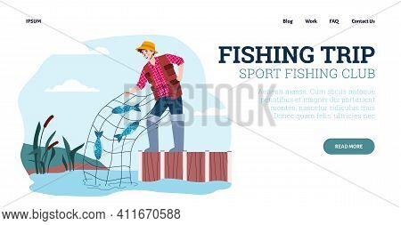 Happy Fisherman Pulls Net With Fish Catch. Design For Website Of Sport Fishing Club With Advertise O
