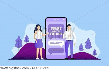 Fight For The Future Message. Phone Online Chatting Banner. Demonstration Protest Quote. Revolution