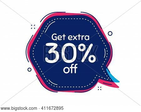 Get Extra 30 Percent Off Sale. Thought Bubble Vector Banner. Discount Offer Price Sign. Special Offe