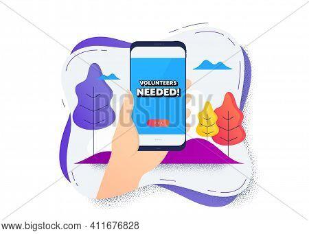 Volunteers Needed. Hand Hold Mobile Phone Icon. Smartphone Message. Volunteering Service Sign. Chari