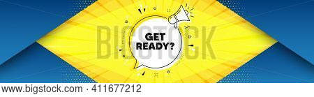 Get Ready. Background With Offer Speech Bubble. Special Offer Sign. Advertising Discounts Symbol. Be