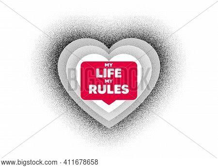 My Life My Rules Motivation Message. Love Heart Dotwork Background. Motivational Slogan. Inspiration
