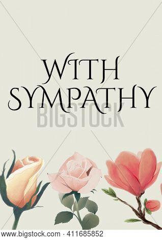 With sympathy text with illustration of flowers on cream background. condolences and support concept digitally generated image.