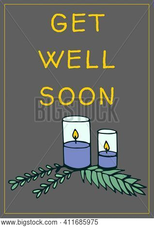 Get well soon text with illustration of candles and fir tree branches on grey background. best wishes and support concept digitally generated image.