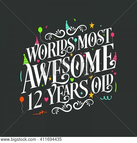 World's Most Awesome 12 Years Old, 12 Years Birthday Celebration Lettering