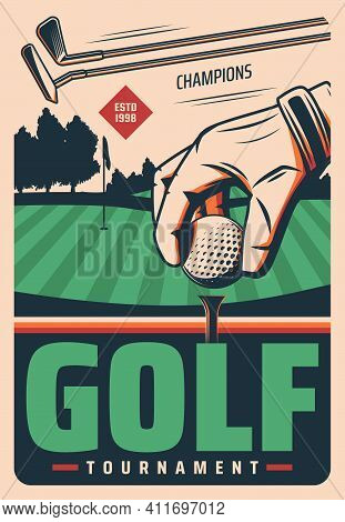 Golf Tournament Vector Retro Poster With Hand Put Ball On Field And Sticks. Sport Game Vintage Card