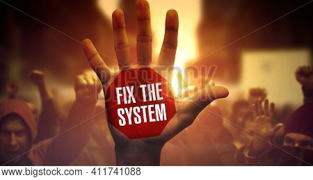 Crowd Of Multi-ethnic People On Revolution. Fix The System Written On Raised Arm. Fix The System. Pr