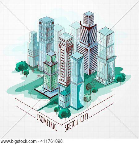 Isometric Sketch Modern City Center Architectural Metropolitan Landscape Colored Vector Illustration