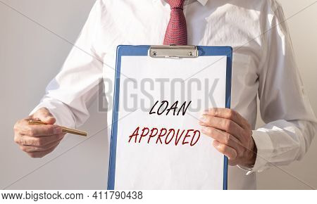 Loan Approved Inscription On Paper. Financial Borrowing And Lending Concept