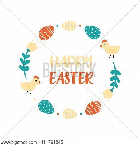Happy Easter Vector Greeting Card, Illustration With Round Little Chicken, Floral And Easter Eggs Fr