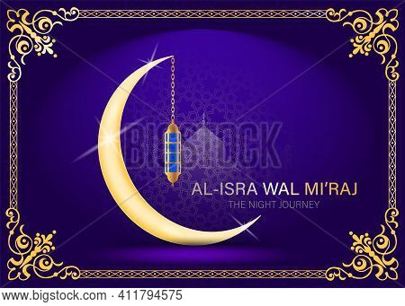 Al-isra Wal Mi'raj  Means The Two Parts Of A Night Journey. Vector Illustration Of Al-isra Wal Mi'ra