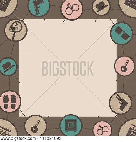 Detective Crime Icon Frame. Crime Investigation Concept. Frame For Detective Adventure Design. Flat