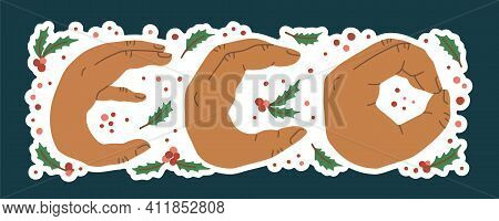 Eco Lettering With Winter Decorations, Where The Letters Are Shown By Hands. Winter Eco Lettering. V
