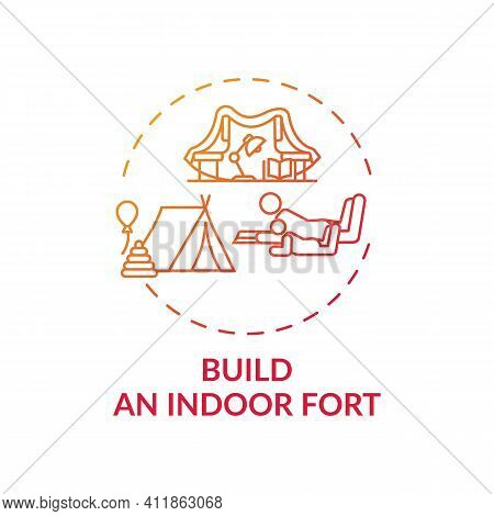 Build An Indoor Fort Concept Icon. Family Bonding Tips. Creating Interesting Place To Play With Kids