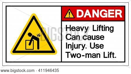 Danger Heavy Lifting Can Cause Injury Use Two Man Lift Symbol Sign, Vector Illustration, Isolate On