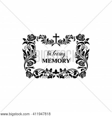 Funeral Floral Frame And Flower Border For Obituary Card, Vector, Memorial Condolence In Loving Memo