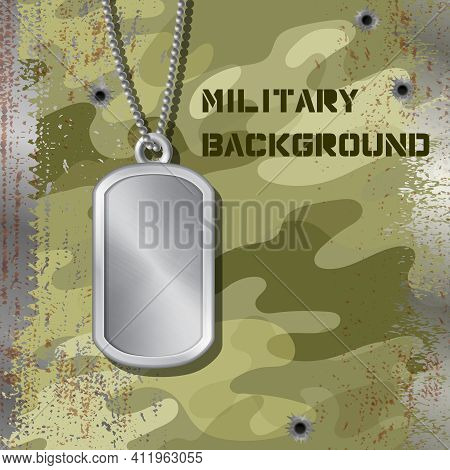 Military Id Tag Hanging On A Chain Isolated On Jammed Camouflage Background With Bullet Holes. Blank