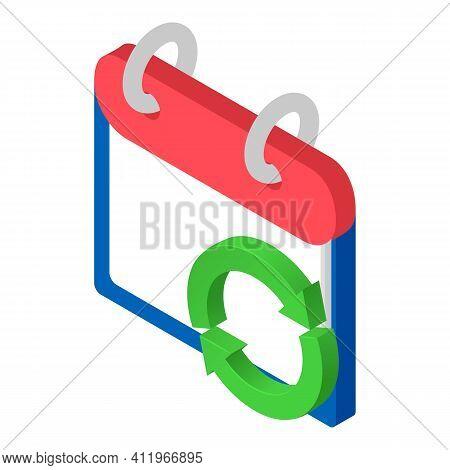 Refresh Calendar Icon. Isometric Illustration Of Refresh Calendar Vector Icon For Web