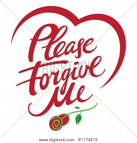 Please forgive me - abstract vector word inscription, ask for forgiveness, with rose flower and heart shape poster