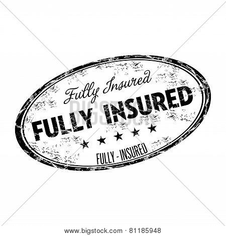 Black grunge rubber oval stamp with the text fully insured written inside the stamp poster