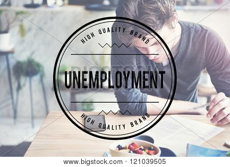 Unemployment Turnover Lay off Sacked Word Concept poster