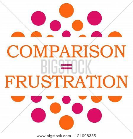 Comparison Equals Frustration Pink Orange Dots Circle Square