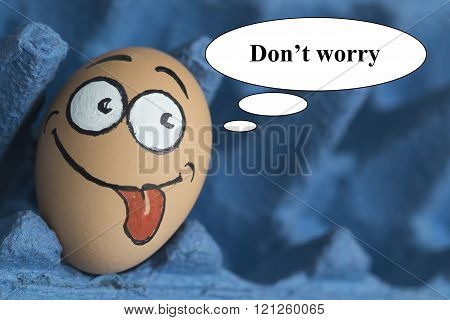 Funny Don't Worry Egg Face