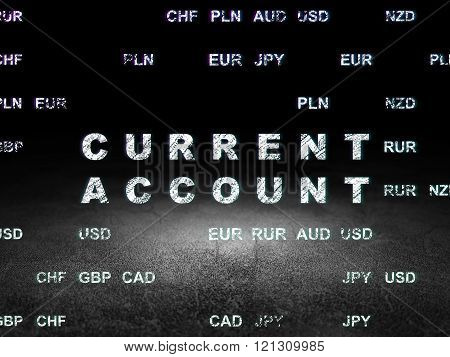 Currency concept: Current Account in grunge dark room