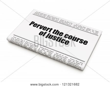 Law concept: newspaper headline Pervert the course Of Justice on White background, 3d render poster