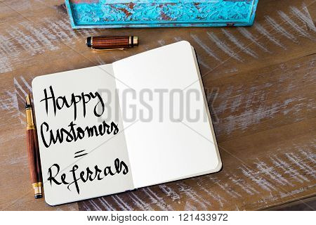 Written Text Happy Customers Equal Referrals