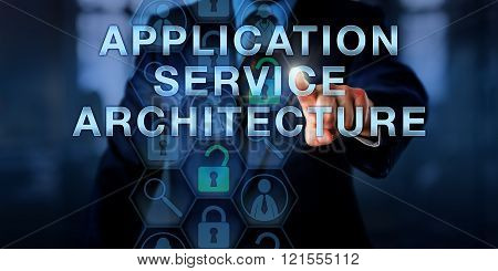Service provider is pressing APPLICATION SERVICE ARCHITECTURE on a touch screen interface. Information technology concept for an application layer approach to monitor and control data transit. poster