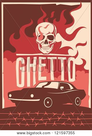 Ghetto poster with muscle car. Vector illustration.
