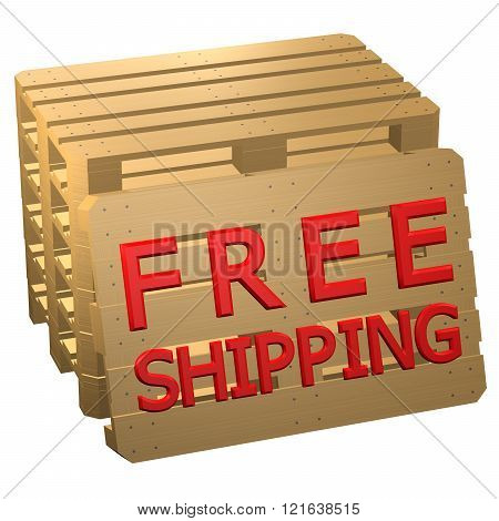 Wooden Pallets With Words Free Shipping, Isolated On White Background.