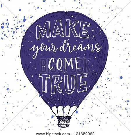 Make Your Dreams Come True Print.