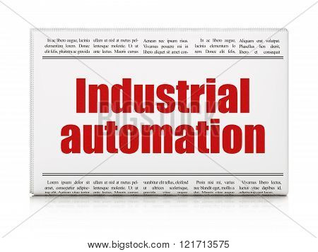 Manufacuring concept: newspaper headline Industrial Automation