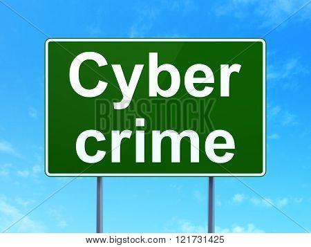 Security concept: Cyber Crime on road sign background