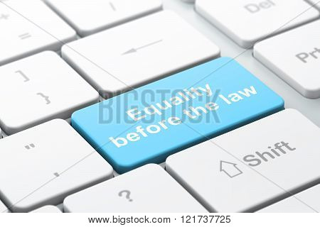 Political concept: Equality Before The Law on computer keyboard background