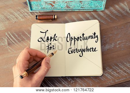 Written Text Look For Opportunity Everywhere