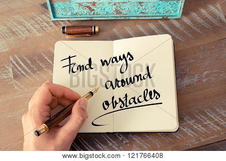 Written Text Find Ways Around Obstacles