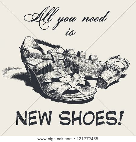All you need is new shoes! funny poster, vector illustration, black and white version