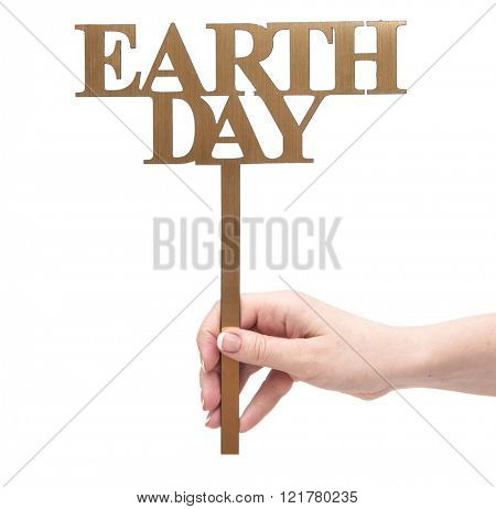 Hand holding a paper card with Earth day word on white background