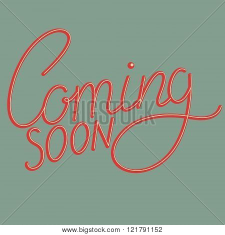 Coming Soon!. Hand Drawn Lettering Phrase.