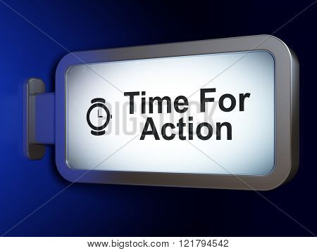 Time concept: Time For Action and Hand Watch on billboard background