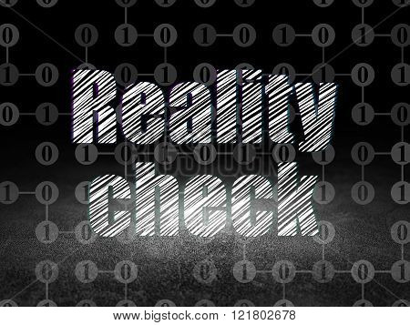 Business concept: Reality Check in grunge dark room