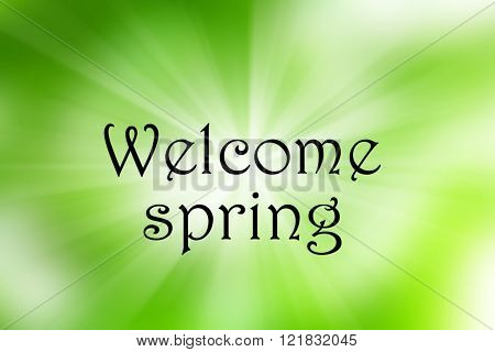 Welcoming card with black written lettering. Welcome spring on natural background.