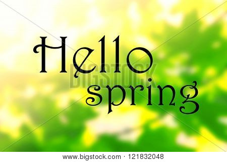 Welcoming card with black written lettering. Hello spring on natural background.