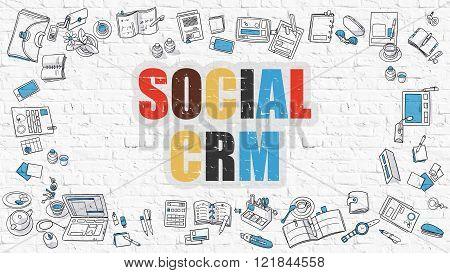 Social CRM on White Brick Wall.
