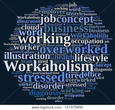 Illustration with word cloud on the subject of workaholism