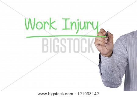 Man Hand writing Work Injury with marker on visual screen. Isolated on office. Business technology internet concept. Stock Photo